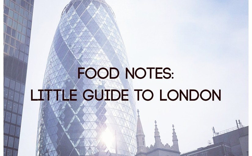 Food Notes little guide to London